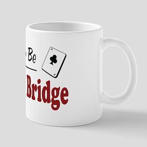 Rather Be Playing Bridge Mug