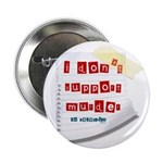 """I Dont Support Murder 2.25"""" Button"""