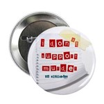 """I Dont Support Murder 2.25"""" Button (10 pack)"""