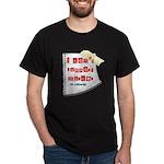 I Dont Support Murder Dark T-Shirt