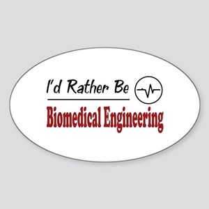 Rather Be Biomedical Engineering Oval Sticker