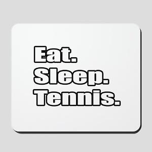 """""""Eat. Sleep. Tennis."""" Mousepad"""