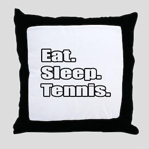 """Eat. Sleep. Tennis."" Throw Pillow"