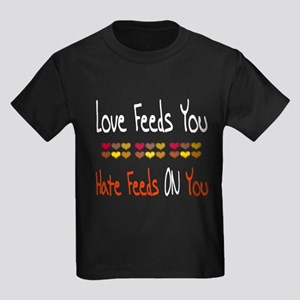 Love Feeds You Kids Dark T-Shirt