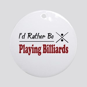 Rather Be Playing Billiards Ornament (Round)