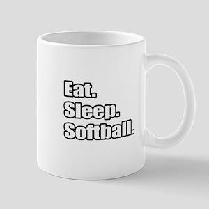 """""""Eat. Sleep. Softball."""" Mug"""