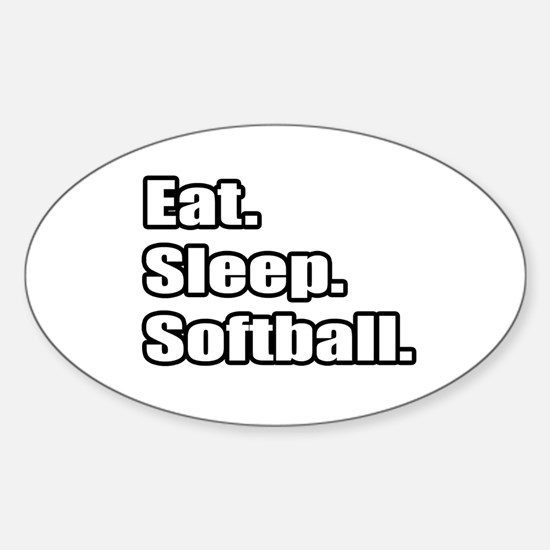 """Eat. Sleep. Softball."" Oval Decal"