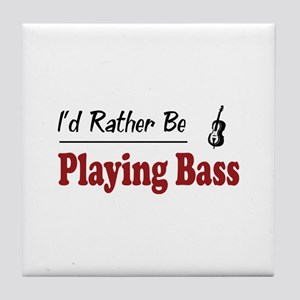 Rather Be Playing Bass Tile Coaster