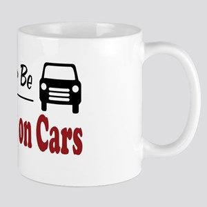 Rather Be Working on Cars Mug