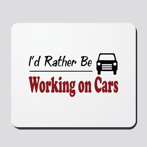 Rather Be Working on Cars Mousepad