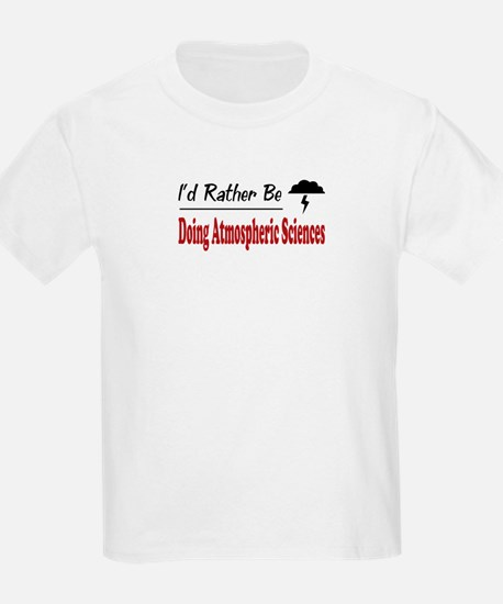 Rather Be Doing Atmospheric Sciences T-Shirt