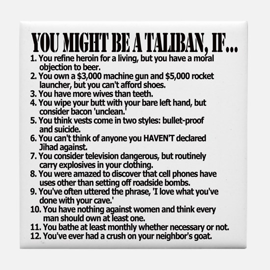 You Might Be A Taliban, If... Tile Coaster