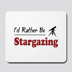 Rather Be Stargazing Mousepad