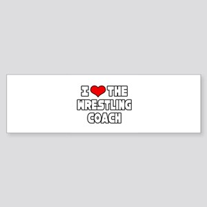 """I Love The Wrestling Coach"" Bumper Sticker"