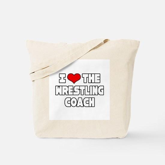 """I Love The Wrestling Coach"" Tote Bag"