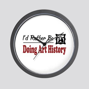 Rather Be Doing Art History Wall Clock