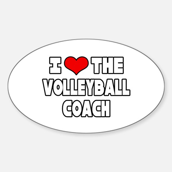 """""""I Love The Volleyball Coach"""" Oval Decal"""