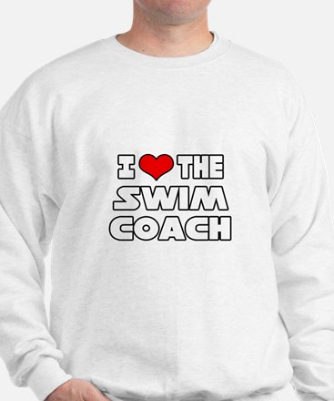 """I Love The Swim Coach"" Sweatshirt"