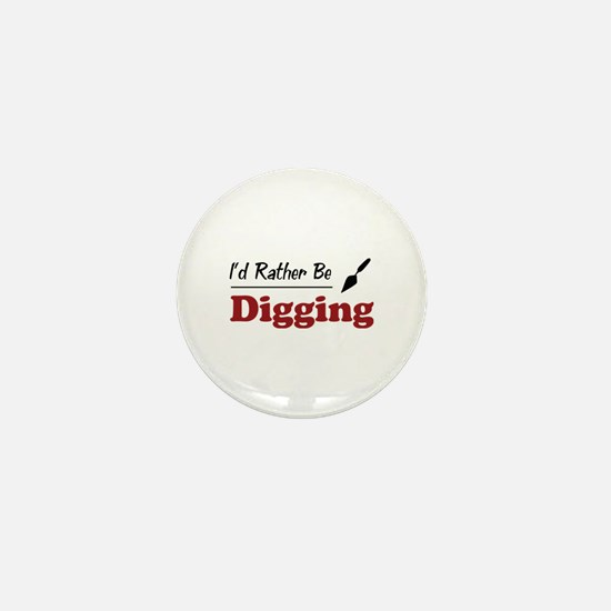 Rather Be Digging Mini Button