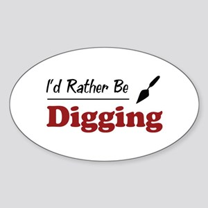 Rather Be Digging Oval Sticker