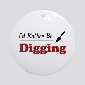 Rather Be Digging Ornament (Round)