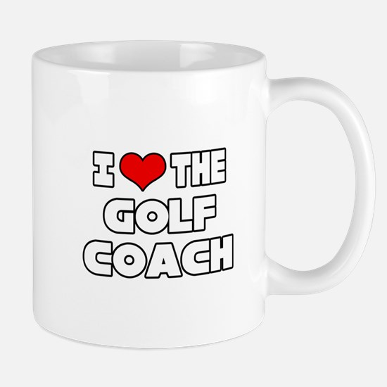 """I Love The Golf Coach"" Mug"