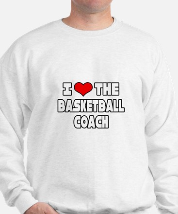 """I Love The Basketball Coach"" Sweatshirt"