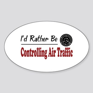 Rather Be Controlling Air Traffic Oval Sticker