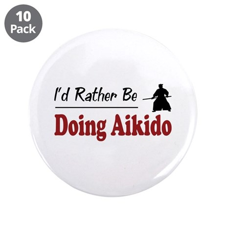 """Rather Be Doing Aikido 3.5"""" Button (10 pack)"""