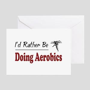 Rather Be Doing Aerobics Greeting Card