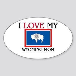I Love My Wyoming Mom Oval Sticker