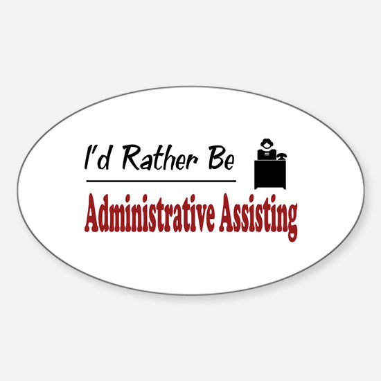 Rather Be Administrative Assisting Oval Decal