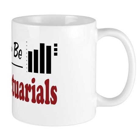 Rather Be Doing Actuarials Mug