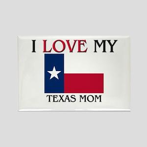 I Love My Texas Mom Rectangle Magnet