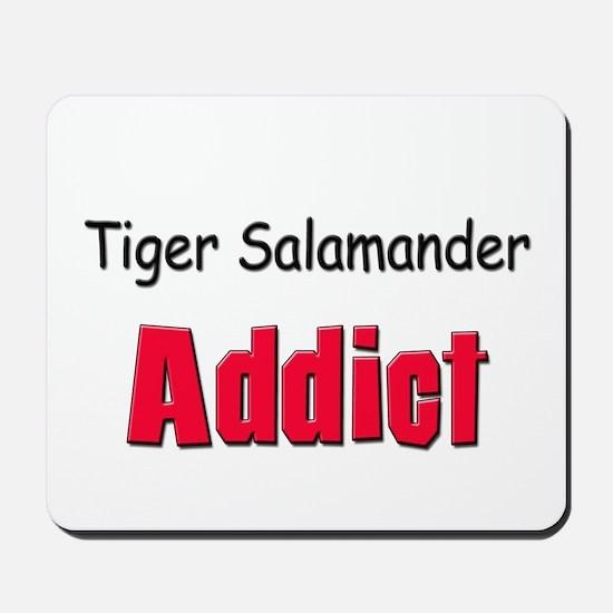 Tiger Salamander Addict Mousepad