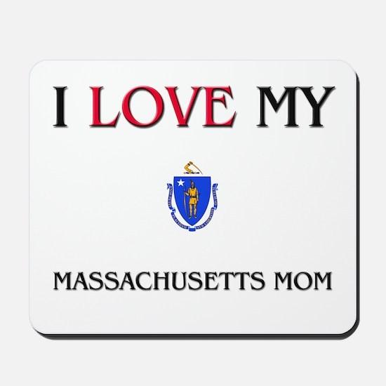 I Love My Massachusetts Mom Mousepad