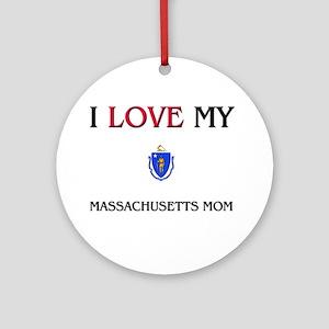 I Love My Massachusetts Mom Ornament (Round)