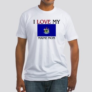 I Love My Maine Mom Fitted T-Shirt