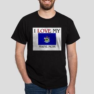 I Love My Maine Mom Dark T-Shirt