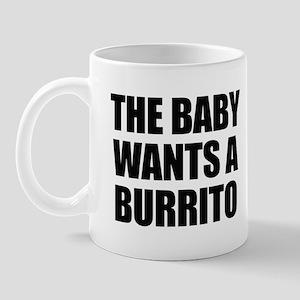 The baby wants a burrito Mug