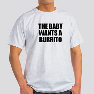 The baby wants a burrito Light T-Shirt