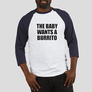 The baby wants a burrito Baseball Jersey