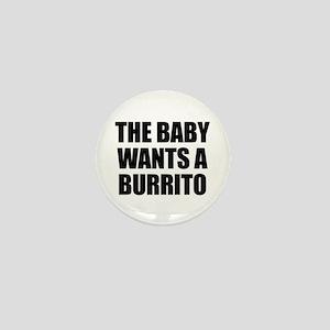 The baby wants a burrito Mini Button