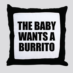 The baby wants a burrito Throw Pillow