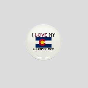 I Love My Colorado Mom Mini Button