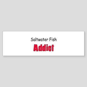 Saltwater Fish Addict Bumper Sticker