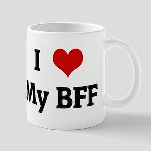 I Love My BFF Mug
