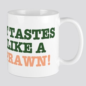 PRAWN - IT TASTES LIKE A PRAWN - CLIT Mugs