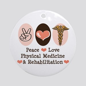 Peace Love PM&R Doctor Ornament (Round)