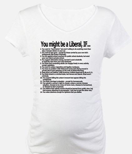 You Might Be A Liberal, If... Shirt